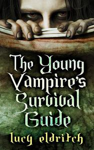 The Young Vampire's Survival Guide