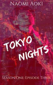 Tokyo Nights: Episode Three