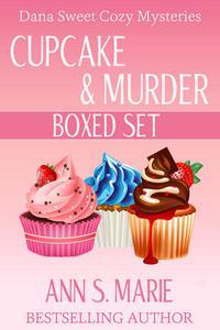 Cupcake & Murder Boxed Set (Dana Sweet Cozy Mysteries Books 1-3)