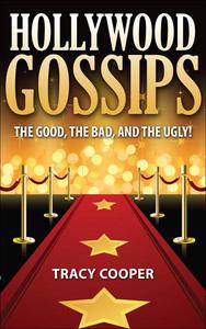 HOLLYWOOD GOSSIPS The good, the bad, and the ugly!