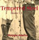 The Tempered Steel Series Books 1-3