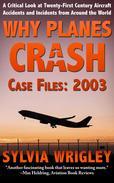 Why Planes Crash Case Files: 2003