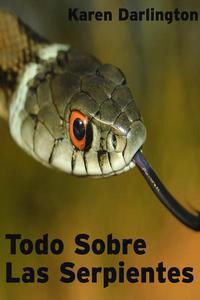 Todo Sobre Las Serpientes