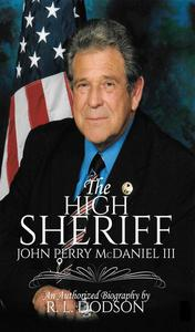 The High Sheriff:  John Perry McDaniel III