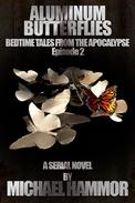 Book 2: Aluminum Butterflies
