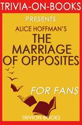 The Marriage of Opposites by Alice Hoffman (Trivia-On-Books)