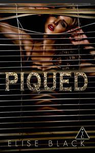 Piqued