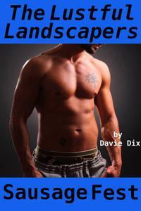The Lustful Landscapers, Sausage Fest (Gay Erotica)
