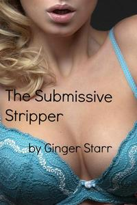 The Submissive Stripper