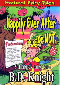 Happily Ever After . . . or Not!