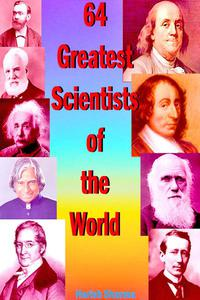 64 Greatest Scientists of the World