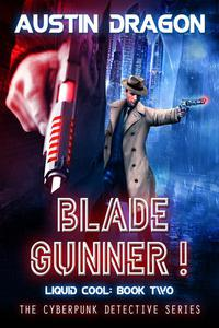 Blade Gunner (Liquid Cool, Book 2)