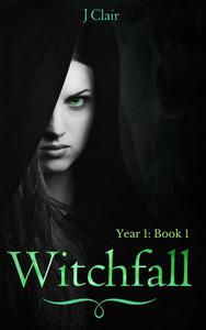 Witchfall (Year 1: Book 1)