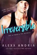 Irreversible: The Hitman and The Heiress