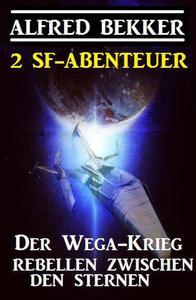 2 SF-Abenteuer: Der Wega-Krieg / Rebellen zwischen den Sternen