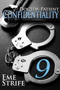 Doctor-Patient Confidentiality: Volume Nine (Confidential #1)