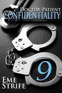 Doctor-Patient Confidentiality: Volume Nine (Confidential #1)