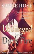 Unhinged by his Dark Fire