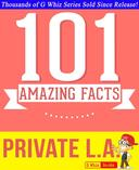 Private L.A. - 101 Amazing True Facts You Didn't Know
