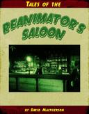 Tales from the Reanimator's Saloon