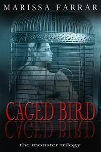 Caged Bird: The Monster Trilogy