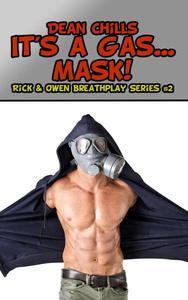 It's a Gas ... Mask!