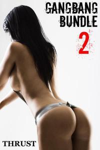 Gangbang Bundle 2 (An MMMMMF Historical Gangbang Multiple Partner Orgy Erotica 3 Story Bundle) (Every Hole Filled Guaranteed)
