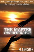 The Master Orchestrator