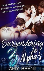 Surrendering To 3 Alphas