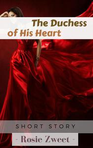 The Duchess of His Heart