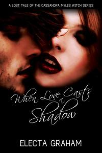 When Love Casts a Shadow