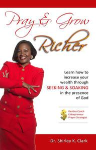 Pray & Grow Richer: Learn How to increase your wealth