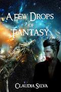 A Few Drops of Fantasy