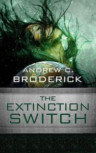 The Extinction Switch