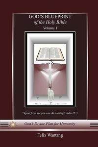 God's Blueprint of the Holy Bible: Volume One (Read Chapter One)