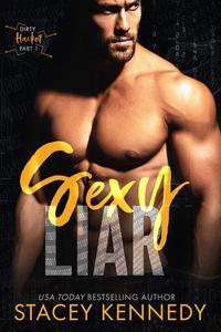 Sexy Liar (A Dirty Little Secrets Duet)