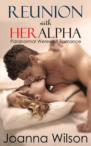 Reunion with Her Alpha (Paranormal Werewolf Romance)