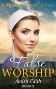 Amish Home: False Worship - Book 2