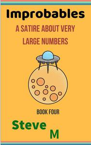 Improbables: a Satire About Very Large Numbers