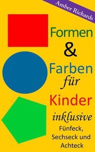 Formen & Farben für Kinder - inklusive Fünfeck, Sechseck und Achteck