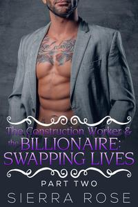 The Construction Worker & the Billionaire:  Swapping Lives