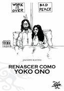 Renascer como Yoko Ono