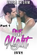One Night (Part 1)