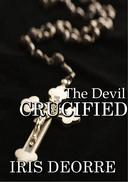 The Devil Crucified