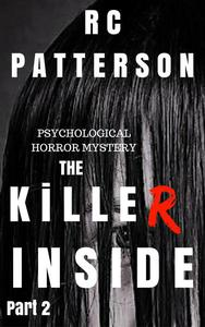 The Killer Inside: A Psychological Horror Mystery (Part 2)