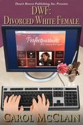 DWF: Divorced White Female