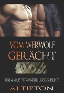 Vom Werwolf Gerächt : Eine M-M Gestaltswandler Liebesgeschichte