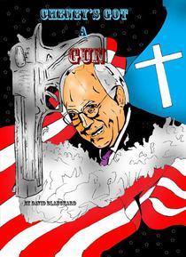 Cheney's Got A Gun