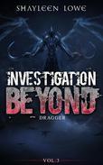 Investigation Beyond : Dragger