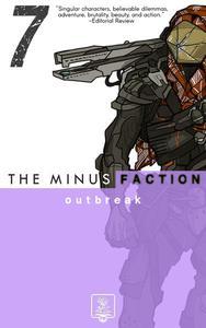 The Minus Faction - Episode Seven: Outbreak